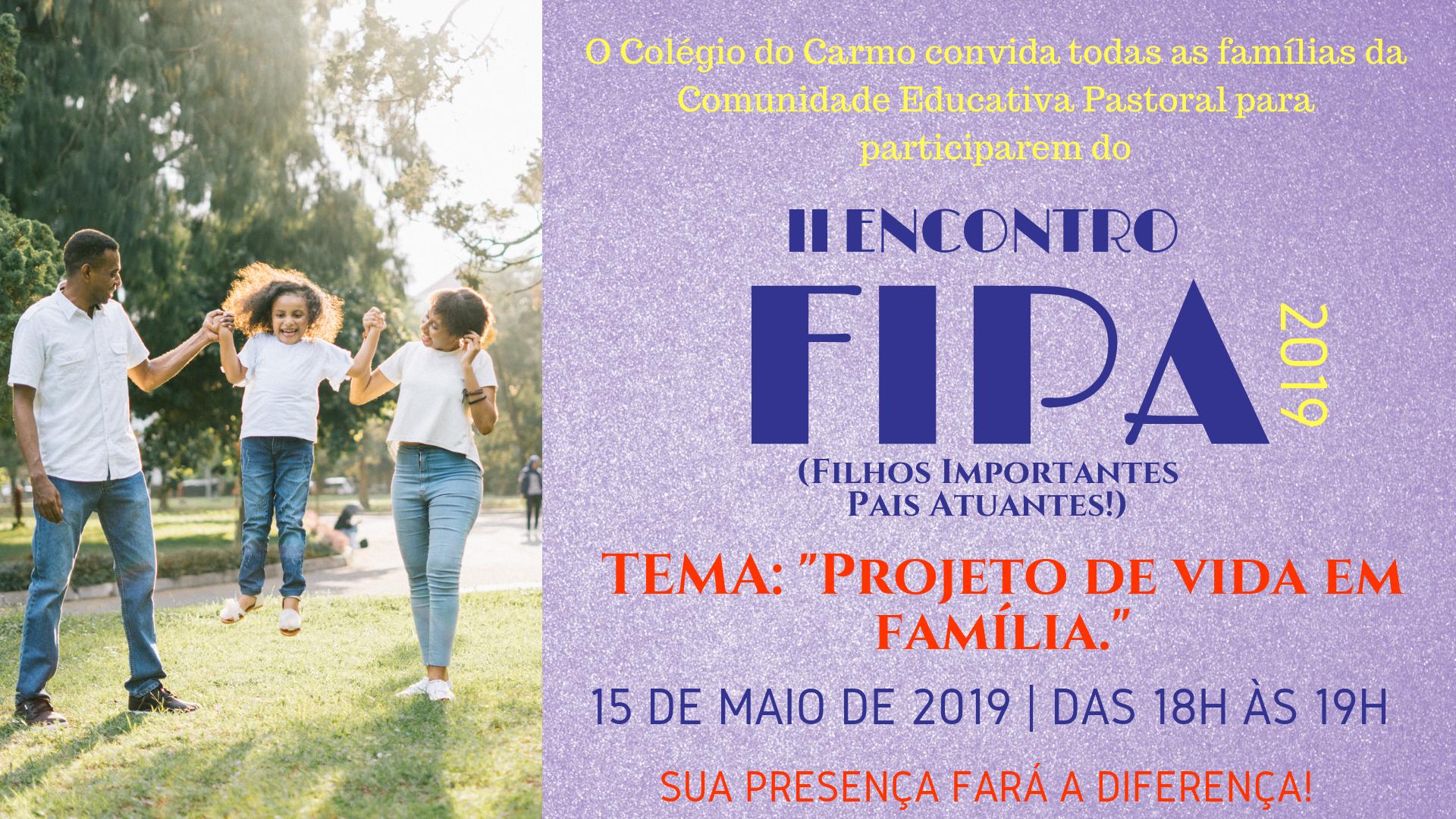 Colégio do Carmo convida famílias para II Encontro FIPA