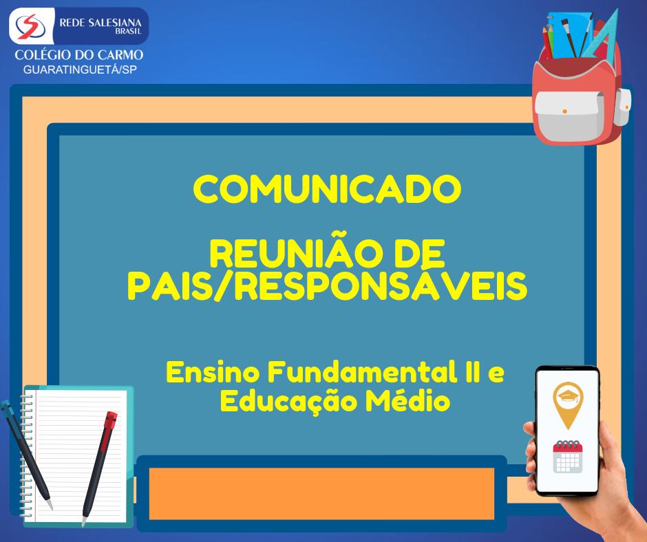 Reunião de Pais/Responsáveis: Ensino Fundamental II e Ensino Médio